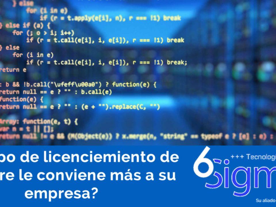 Que tipo de licenciamiento de Software le conviene más a su empresa. Como 6sigma It Solutions puede ayudarle